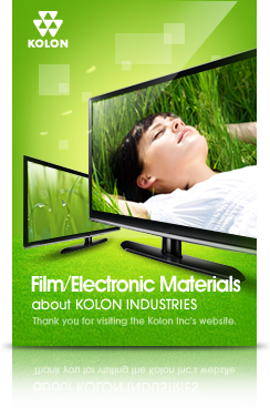 Film / Electronic Materials : about KOLON INDUSTRIES(thank you for visiting the KOLON Inc's website.)